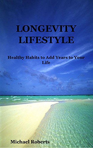LONGEVITY LIFESTYLE: Healthy Habits to Add Years to Your Life