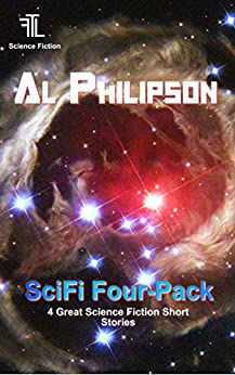 SciFi Four Pack: Four Science Fiction Short Stories by [Philipson, Al]