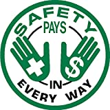 Safety Pays In Every Way, Hard Hat, Hardhat, Tool box, Decal Sticker Label Placard 2''W X 2''H - Sold in Package of 1