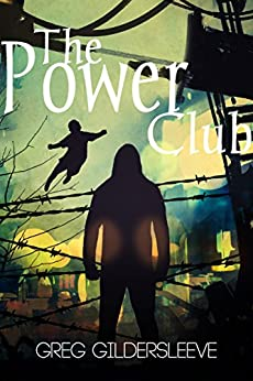 The Power Club by [Gildersleeve, Greg]