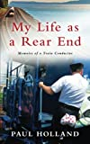 My Life As A Rear End, Memoirs of a Train Conductor