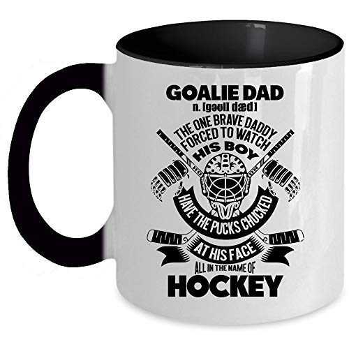 All In The Name Of Hockey Coffee Mug, Goalie Dad Mug, The One Brave Daddy Forced To watch His Boy Accent Mug, Unique Gift Idea for Women (Accent Mug - Black)]()