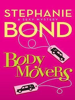 Body Movers (A Body Movers Novel Book 1) by [Bond, Stephanie]