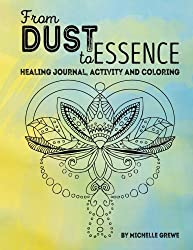 From Dust to Essence: A Journal, Coloring and Activity Book