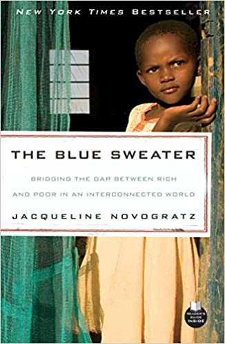 e9d68a9df11 The Blue Sweater  Bridging the Gap Between Rich and Poor in an  Interconnected World  Jacqueline Novogratz  8601404999901  Amazon.com  Books