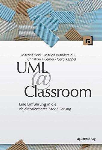 UML @ Classroom: Eine Einführung in die objektorientierte Modellierung Taschenbuch – 30. Juli 2012 Martina Seidl Marion Brandsteidl Christian Huemer Gerti Kappel