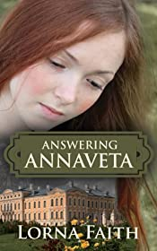 Answering Annaveta: Sweet Promise of Love (Russia to the Canadian West Christian Historical Romance Series Book 1)