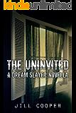 The Uninvited: YA Paranormal Novella (The Dream Slayer Book 3)