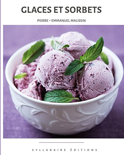 Collection Sorbet (Glaces et sorbets (Collection cuisine et mets) (Volume 13) (French Edition))