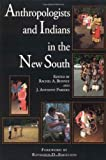 img - for Anthropologists and Indians in the New South (Contemporary American Indian Studies) book / textbook / text book