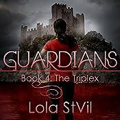 Guardians: The Triplex: The Guardians Series, Book 4 | Lola StVil
