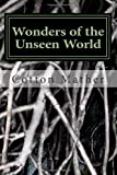Wonders of the Unseen World, Cotton Mather and Increase Mather, 1495402010