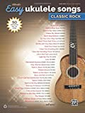 Alfred's Easy Ukulele Songs -- Classic Rock: 50 - Best Reviews Guide