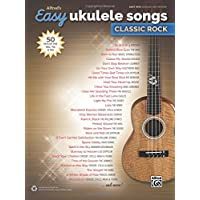Alfred's Easy Ukulele Songs - Classic Rock: 50 Hits of the '60s, '70s and '80s