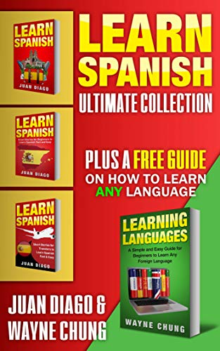 Learn Spanish: 4 Books in 1! Package has basic langue skills, short stories for beginners, short stories for travellers and a phrasebook (Make A Sentence With The Word Traveller)