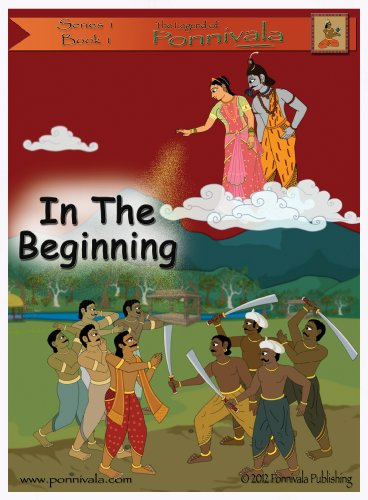 In The Beginning (The Legend of Ponnivala [Series 1, Book 1])