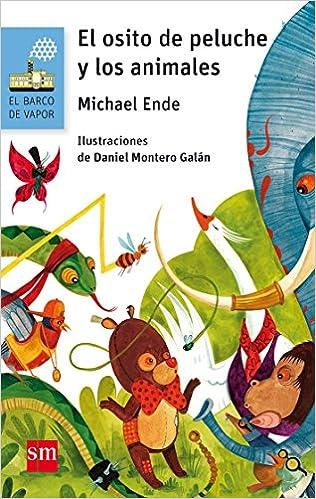 El osito de peluche y los animales (Spanish Edition): Michael Ende, Daniel Montero Galan: 9788467595987: Amazon.com: Books