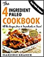 The 4 Ingredient Paleo Cookbook: All The Recipes Have 4 Ingredients or Fewer!