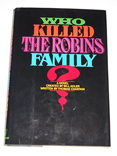 Who Killed The Robins Family? by Thomas Chastain