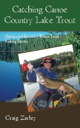 Catching Canoe Country Lake Trout: Quetico and Boundary Waters Trout Fishing Secrets