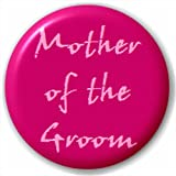 Small 25mm Lapel Pin Button Badge Novelty Mother Of The Groom