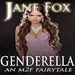 Genderella: An M2F Fairytale | Jane Fox