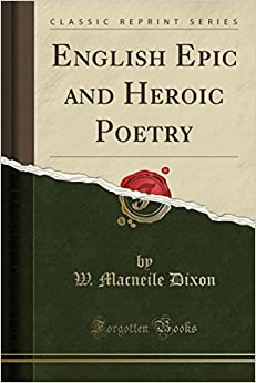 English Epic and Heroic Poetry (Classic Reprint)