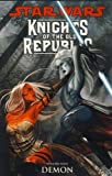 Star Wars: Knights of the Old Republic (Vol. 9) Demon by John Jackson Miller (2010-09-24)