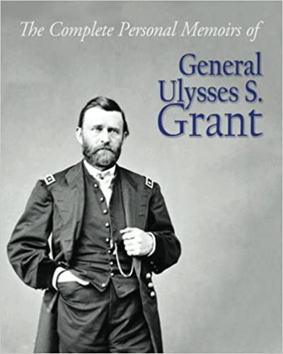 image for The Complete Personal Memoirs of General Ulysses S. Grant