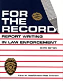For the Record: Report Writing in Law Enforcement