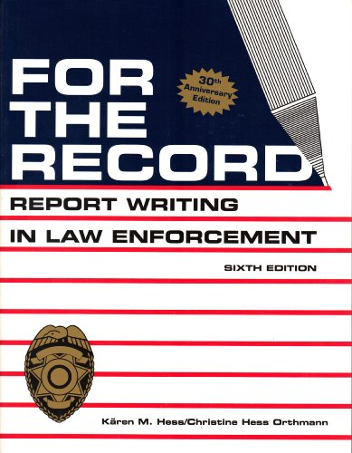 Record Reports (For the Record: Report Writing in Law Enforcement)