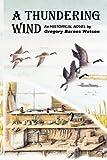A Thundering Wind, Gregory Barnes Watson, 0615379443