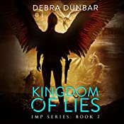 Kingdom of Lies: Imp Series, Book 7 | Debra Dunbar