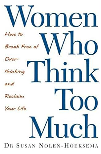Book Women Who Think Too Much: How to break free of overthinking and reclaim your life
