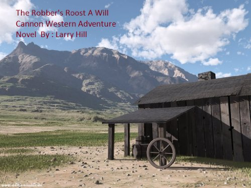 The Robber's Roost A Will Cannon, Bounty Hunter, Western Adventure Novel by [Hill, Larry]