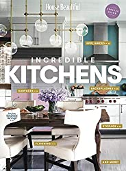 House Beautiful: Incredible Kitchens: The must-have guide to renovating and decorating the kitchen of your dre