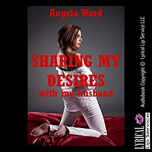 Sharing My Desires with My Husband Audiobook