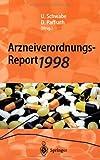 Arzneiverordnungs-Report 1998 : Aktuelle Daten, Kosten, Trends und Kommentare, , 3540652078