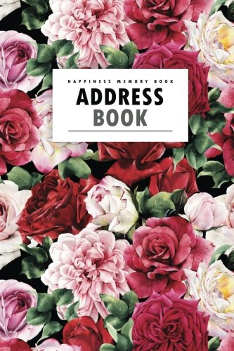 Read Online Address Book: Red Rose  A Happiness Address Book **with A-Z Tabs** Address, Phone, Email, Emergency Contact, Birthday pdf