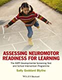 img - for Assessing Neuromotor Readiness for Learning: The INPP Developmental Screening Test and School Intervention Programme book / textbook / text book