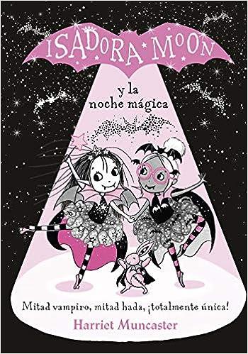 Isadora Moon y la noche mágica (Isadora Moon): Amazon.es: Muncaster, Harriet, Vanesa Pérez-Sauquillo Muñoz;: Libros
