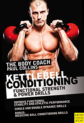 Download Kettlebell Conditioning: Functional Strength & Power Drills