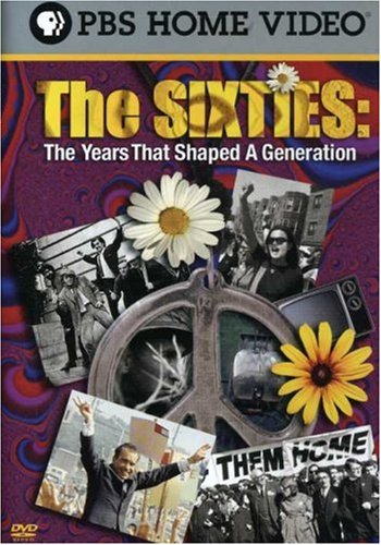 The Sixties - The Years That Shaped a Generation by PBS
