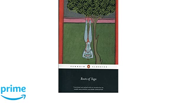 Roots of Yoga (Penguin classics): Amazon.es: James Mallinson ...