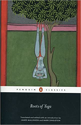 Roots of Yoga (Penguin classics): Amazon.es: James Mallinson ...