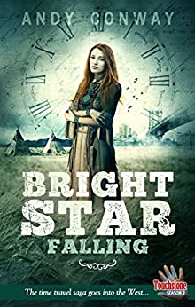 Bright Star Falling: The time travel saga goes into the West. (Touchstone Season 2) by [Conway, Andy]