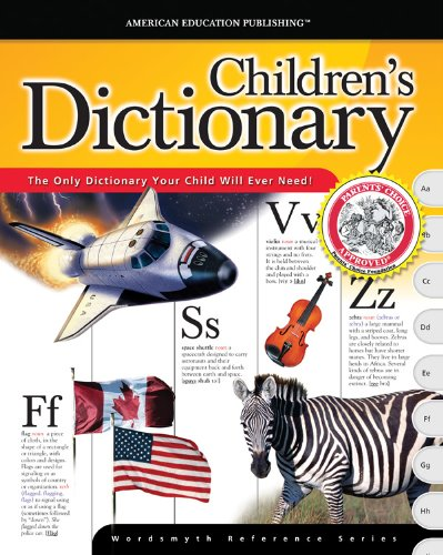 The American Education Publishing Children's Dictionary (The Wordsmyth Reference Series)