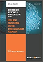 Intelligent Computational Systems: A Multi-Disciplinary Perspective Front Cover