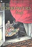 The Borrowers Aloft, Mary Norton, 0152047344