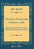 img - for The Old-Fashioned Garden, 1926: Wholesale Trade Price List for Nurserymen, Florists, Gardeners (Classic Reprint) book / textbook / text book